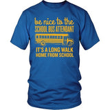 School Bus Attendant - Be Nice - District Unisex Shirt / Royal Blue / S - 5