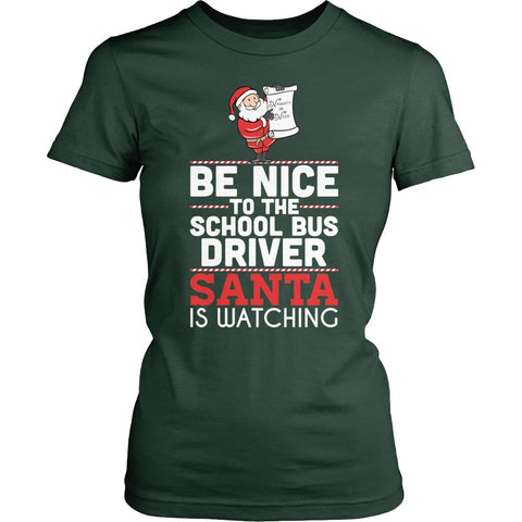 School Bus Driver - Be Nice Holiday - District Made Womens Shirt / Forest Green / S - 1
