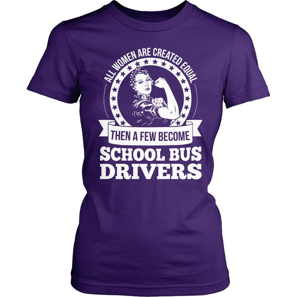 School Bus Driver - Created Equal - District Made Womens Shirt / Purple / S - 1