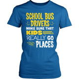 School Bus Driver - Go Places - District Made Womens Shirt / Royal / S - 2