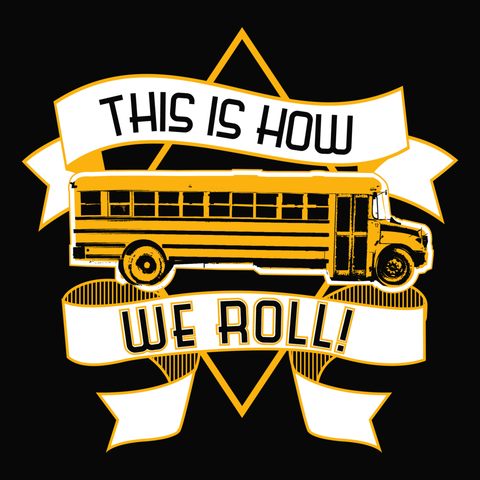 School Bus Driver - How We Roll -  - 14