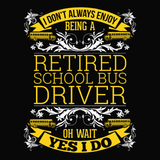 School Bus Driver - I Don't Always -  - 14
