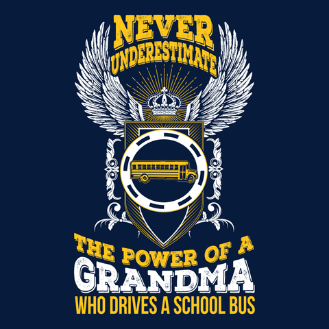 School Bus Driver - Never Underestimate Grandma -  - 14