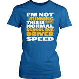 School Bus Driver - Normal Speed - District Made Womens Shirt / Royal / S - 2