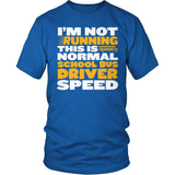 School Bus Driver - Normal Speed - District Unisex Shirt / Royal Blue / S - 8