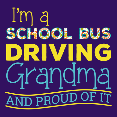 School Bus Driver - Proud Grandma -  - 14