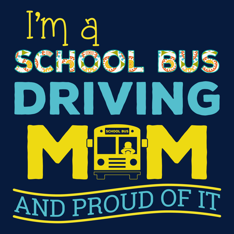 School Bus Driver - Proud Mom -  - 14