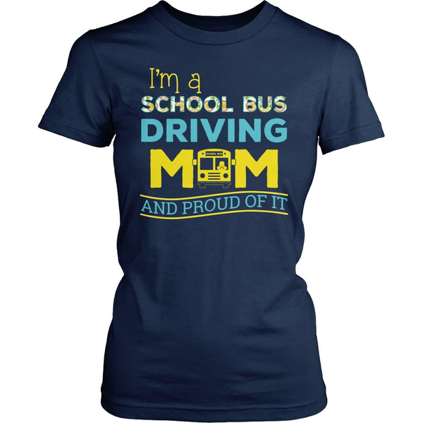 School Bus Driver - Proud Mom - District Made Womens Shirt / Navy / S - 1