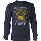 School Bus Driver - Skilled Enough - District Long Sleeve / Navy / S - 10