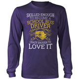 School Bus Driver - Skilled Enough - District Long Sleeve / Purple / S - 11
