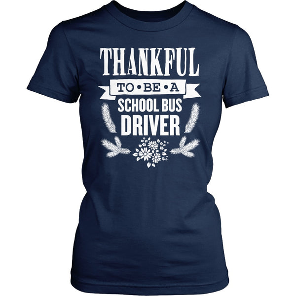 School Bus Driver - Thankful - District Made Womens Shirt / Navy / S - 1