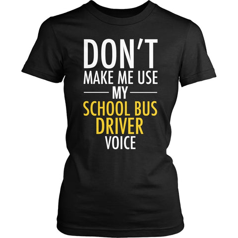 School Bus Driver - Voice - District Made Womens Shirt / Black / S - 1