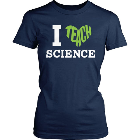 Science - I Teach Science - District Made Womens Shirt / Navy / S - 1