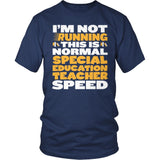 Special Education - Normal Speed - District Unisex Shirt / Navy / S - 5