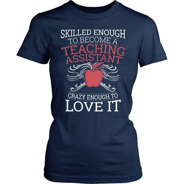 Teacher Assistant - Skilled Enough - District Made Womens Shirt / Navy / S - 1