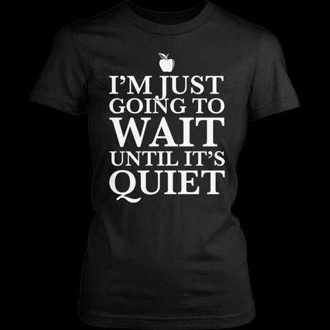 Teacher - Going to Wait - District Made Womens Shirt / Black / S - 1