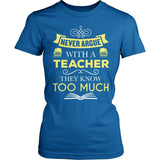 Teacher - Never Argue - District Made Womens Shirt / Royal / S - 4