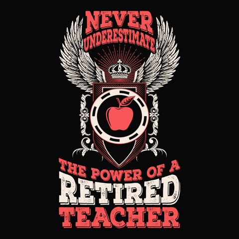 Teacher - Never Underestimate Retired - Keep It School - 14