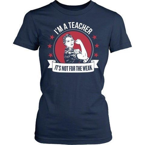 aa Teacher - Not for the WeakT-shirt - Keep It School - 1