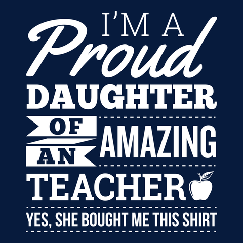 Teacher - Proud Daughter -  - 14