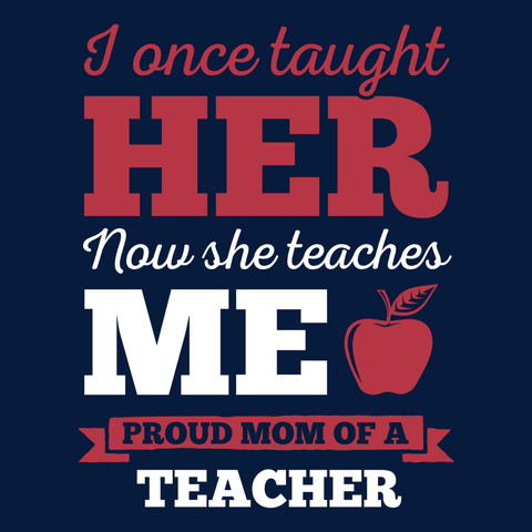 Teacher - Proud Mom -  - 14