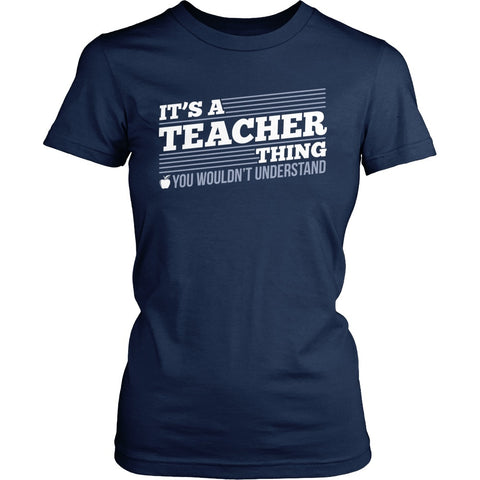 Teacher - Teacher Thing - District Made Womens Shirt / Navy / S - 1