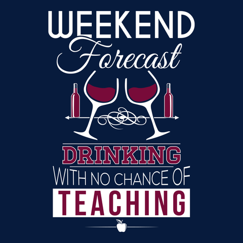 T-shirt - Teacher - Weekend Forecast