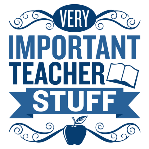 Teacher - Important Stuff -  - 4