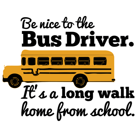 School Bus Driver - Be Nice -  - 4