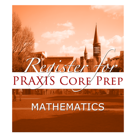 Praxis Core - Mathematics Prep Course - FALL I