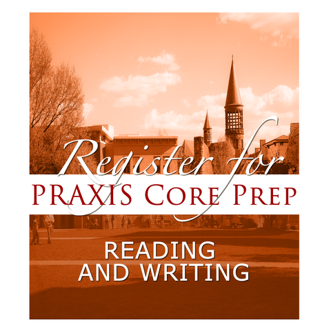 Praxis Core - Reading/Writing Prep Course - SPRING 2019