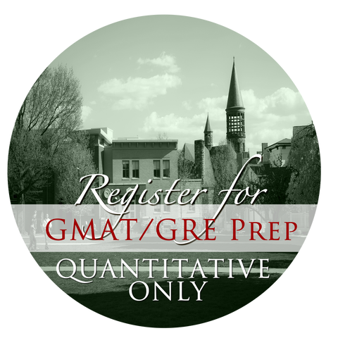 GMAT/GRE Prep Course - Quantitative - FALL II