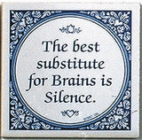 Tile Quotes: Substitute For Brains.. - OktoberfestHaus.com  - 1