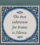Tile Quotes: Substitute For Brains.. - OktoberfestHaus.com  - 2