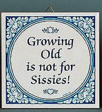 Inspirational Wall Plaque: Growing Old Not.. - OktoberfestHaus.com  - 2