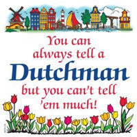 Decorative Wall Plaque: Tell a Dutchman - OktoberfestHaus.com  - 1