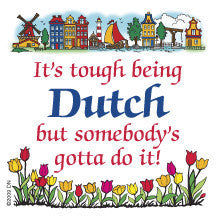 Decorative Wall Plaque: Tough Being Dutch - OktoberfestHaus.com  - 1