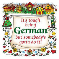 German Gift Wall Plaque Tiles: Tough Being German - OktoberfestHaus.com  - 1