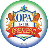 Magnetic Button: Opa is the Greatest - OktoberfestHaus.com  - 1