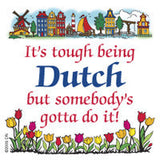Dutch Souvenirs Magnet Tile (Tough Being Dutch) - OktoberfestHaus.com  - 1