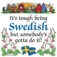 Swedish Souvenirs Magnet Tile (Tough Being Swede) - OktoberfestHaus.com  - 1