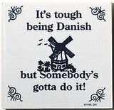 Danish Culture Magnet Tile (Tough Being Danish) - OktoberfestHaus.com  - 1