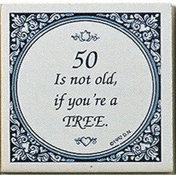 Magnet Tiles Quotes: 50 Not Old If Tree - OktoberfestHaus.com  - 1