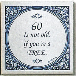 Magnet Tiles Quotes: 60 Not Old If Tree - OktoberfestHaus.com  - 1