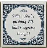 Magnet Tiles Quotes: Pushing 60 Is Exercise - OktoberfestHaus.com  - 1