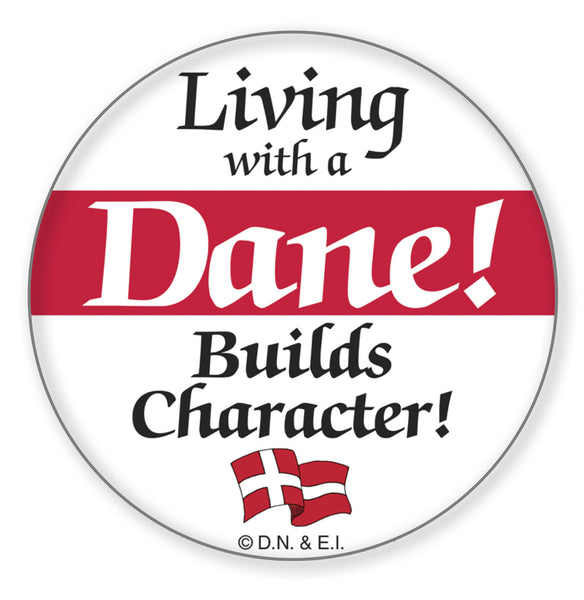 Metal Bage Pin: Living with a Dane - DutchNovelties  - 1