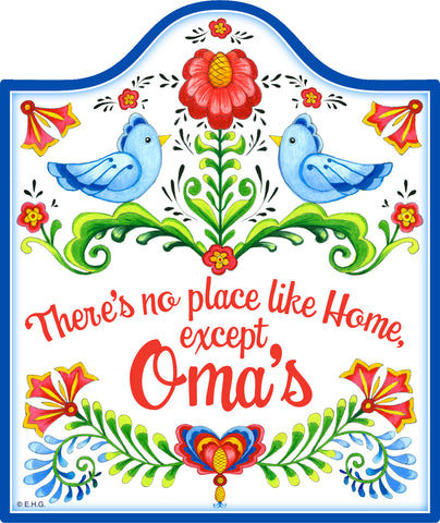 No Place Like Home Except Oma's Decorative Trivet - DutchNovelties
