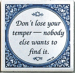 Don't Lose Temper. Inspirational Wall Plaque - DutchNovelties