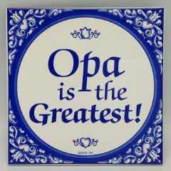Opa Gift Idea Tile: Opa The Greatest! - DutchNovelties  - 1