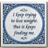 Trying to Lose Weight. Blue and white decorative tile. - DutchNovelties  - 1